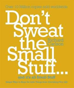 Dont Sweat The Small Stuff & Its All Small