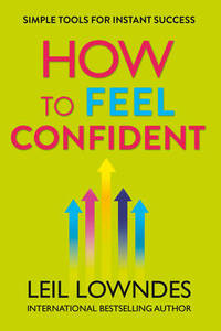 How To Feel Confident Simple Tools For Instant Confident
