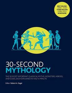 30-Second Mythology: The 50 most important classical myths and legacies
