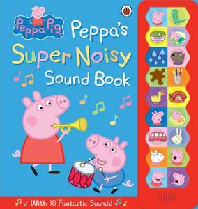 Peppa Pig Peppa's Super Noisy Sound Book Hardcover
