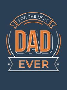 For The Best Dad Ever: The Perfect Gift To Give To Your Dad