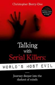 Talking With Serial Killers World's Most Evil