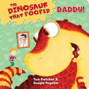 The Dinosaur That Pooped Daddy!: Board Book 1: (Dad/Counting)