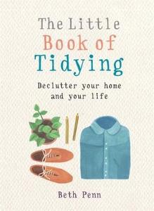 The Little Book of Tidying: Declutter Your Home and Your Life