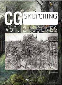 CG Scenes: From Sketch to Finish: Volume 2