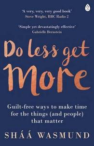 Do Less Get More