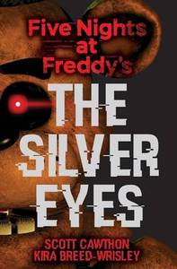 Five Nights at Freddy's - The Silver Eyes
