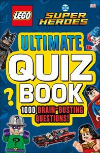 LEGO DC Comics Super Heroes Ultimate Quiz Book 1000 Brain-Busting Questions