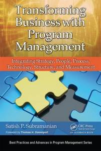 Transforming Business with Program Management: Integrating Strategy, People, Process, Technology, Structure, and Measurement