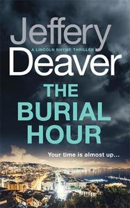 The Burial Hour: Lincoln Rhyme Book 13