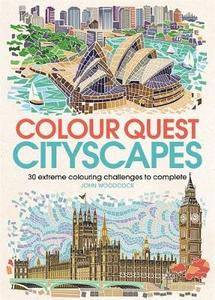 Colour Quest Cityscapes: 30 Extreme Colouring Challenges to Complete