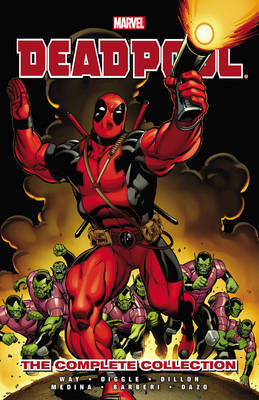 Deadpool: Volume 1: Complete Collection