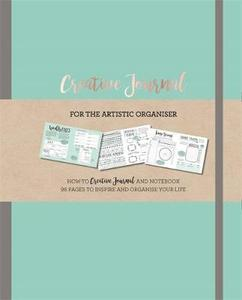 Creative Journal: A How-to Creative Journal and Notebook for the Creative Organiser. Filled with 96 Pages to Inspire and Organise Your Life