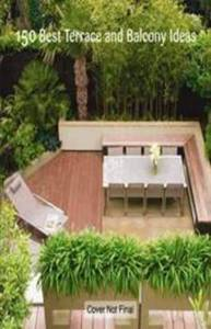 150 Best Terrace & Balcony Ideas