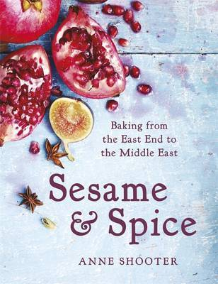 Spice: Baking from the East End to the Middle East
