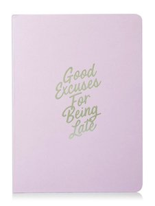 Skinny Dip Notebook Good Excuses For Being Late