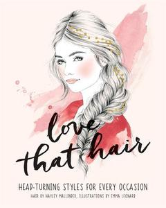 Love That Hair: Head Turning Styles for Every Occasion