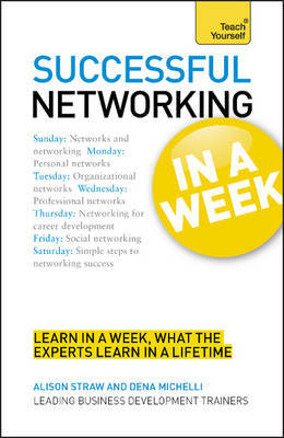 Successful Networking in a Week: Teach Yourself