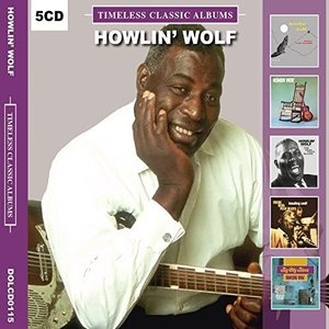 Howlin Wolf Timeless Classic Albums [5 Disc Set]