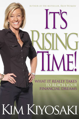 It's Rising Time: What it Really Takes to Reach Your Financial Dreams