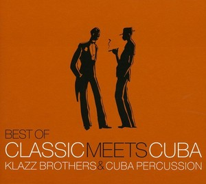 BEST OF CLASSIC MEETS CUBA