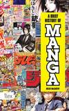 A Brief History of Manga: The Essential Pocket Guide to Japanese Pop Culture
