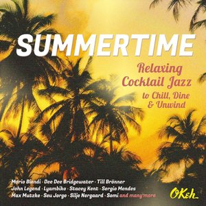 Summertime Relaxing Cocktail Jazz To Chill, Dine & Unwind