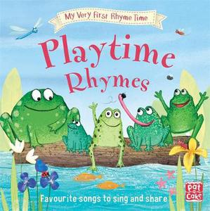 My Very First Rhyme Time: Playtime Rhymes: Favourite playtime rhymes with activities to share