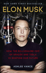 Elon Musk: How the Billionaire CEO of Spacex and Tesla is Shaping Our Future