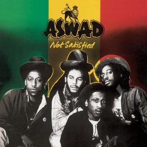 Not Satisfied - Aswad
