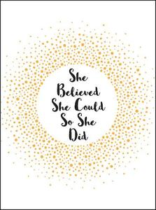 She Believed She Could So She Did: Inspirational Quotes for Women