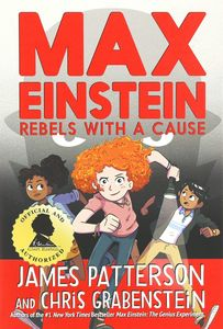 Max Einstein Rebels With A Cause Book 2