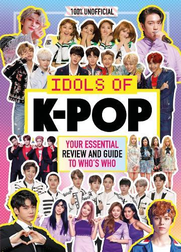 100% Unofficial: Idols of K-Pop