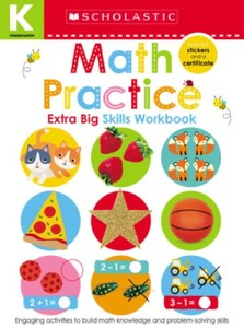 Math Practice (Scholastic Early Learners: Kindergarten Extra Big Skills Workbook)