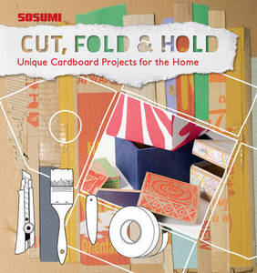 Cut, Fold and Hold: Cardboard Craft for the Home