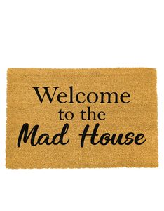 Artsy Doormat Welcome to the Madhouse