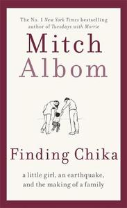 Finding Chika A Little Girl an Earthquake and the Making of a Family