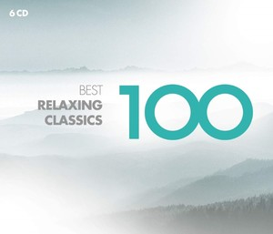 100 Best Relaxing Classics [6 Disc Set]