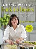 Barefoot Contessa Back to Basics: How to Get Great Flavours from Simple ingredients