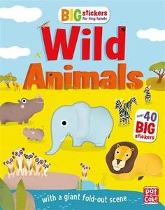 Big Stickers for Tiny Hands: Wild Animals: with scenes activities and a giant fold-out picture