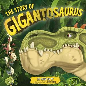 The Story Of Gigantosaurus